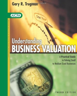 Understanding Business Valuation: A Practical Guide to Valuing Small to Medium-Sized Businesses