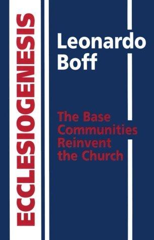 Ecclesiogenesis by Leonardo Boff