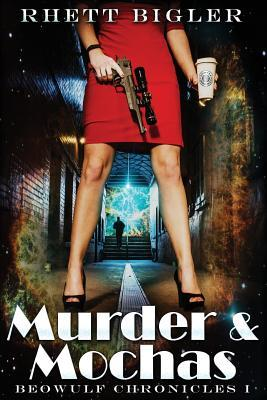 Murder & Mochas (Beowulf Chronicles, #1)