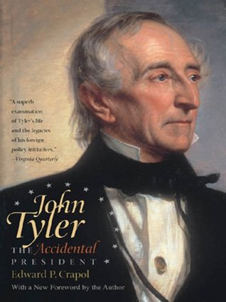 Ebook John Tyler, the Accidental President by Edward P. Crapol TXT!