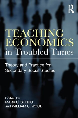 Teaching Economics in Troubled Times: Theory and P...