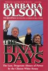The Final Days: The Last, Desperate Abuses of Power by the Clinton White House