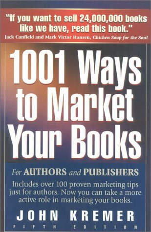 1001 Ways to Market Your Books by John Kremer