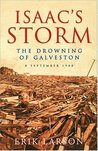 Isaac's Storm: The Drowning of Galveston