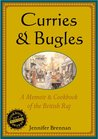 Curries and Bugles: A Memoir & Cookbook of the British Raj