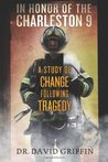 In Honor of The Charleston 9: A Study of Change Following Tragedy