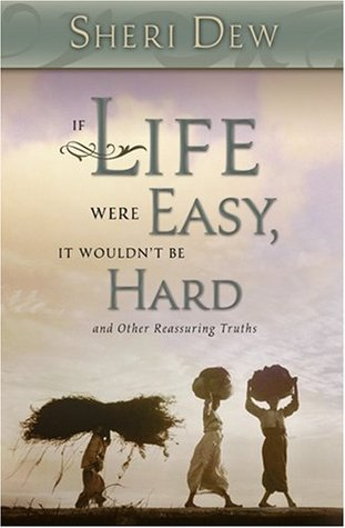 If Life Were Easy, It Wouldnt Be Hard: And Other Reassuring Truths (ePUB)
