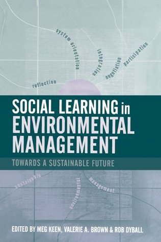 Social Learning in Environmental Management: Towards a Sustainable Future