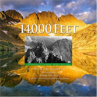 14,000 Feet: A Celebration of Colorado's Highest Mountains por Walter R. Borneman FB2 MOBI EPUB
