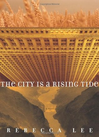 The City Is a Rising Tide by Rebecca    Lee