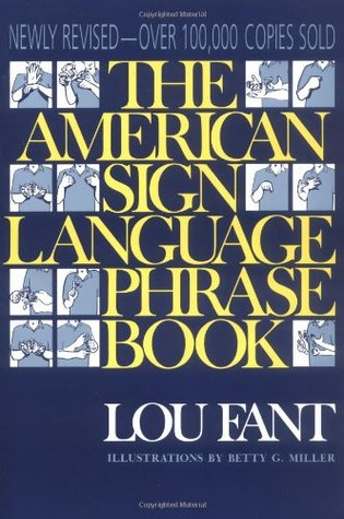 The american sign language phrase book by lou fant the american sign language phrase book other editions fandeluxe Image collections