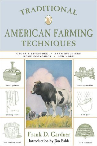 Traditional American Farming Techniques by Frank Duane Gardner