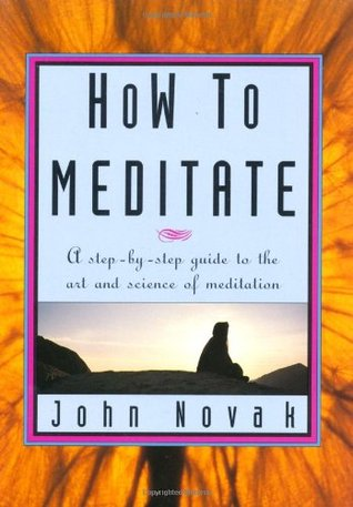 How to Meditate by John Jyotish Novak