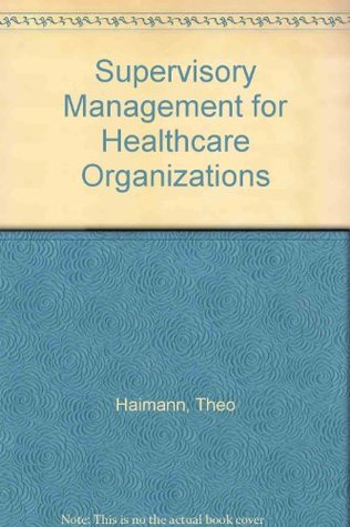 Supervisory Management for Healthcare Organizations