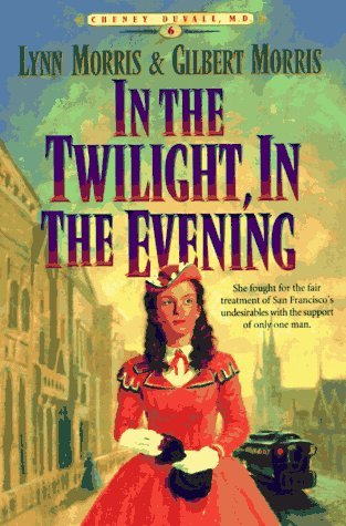 In the Twilight, in the Evening (Cheney Duvall, M.D., #6)