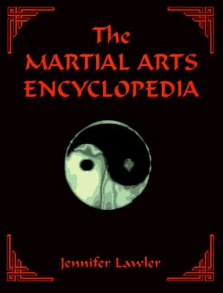 The Martial Arts Encyclopedia by Jennifer Lawler
