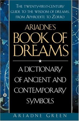 Ariadnes Book Of Dreams A Dictionary Of Ancient And Contemporary