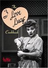 The I Love Lucy Cookbook by Sarah Key