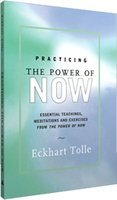 Practicing The Power Of Now [Paperback] [Jan 01, 2009] Tolle, Eckhart