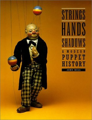 Strings, Hands, Shadows: A Modern Puppet History