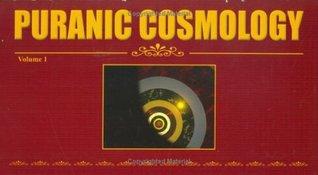 Puranic Cosmology, Volume 1