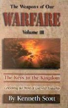 The Weapons of Our Warfare Volume III