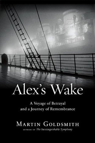 Alex's Wake: A Voyage of Betrayal and a Journey of Remembrance