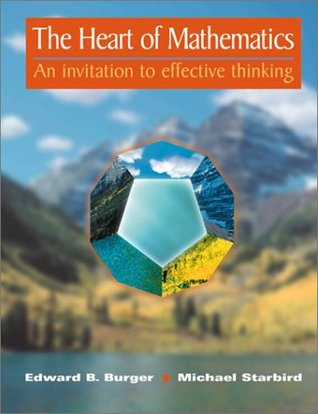 The Heart of Mathematics: An Invitation to Effective Thinking