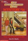 Stacey and the Mystery at the Mall (Baby-Sitters Club Mystery, #14)