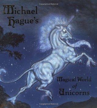 Michael Hague's Magical World of Unicorns by Michael Hague