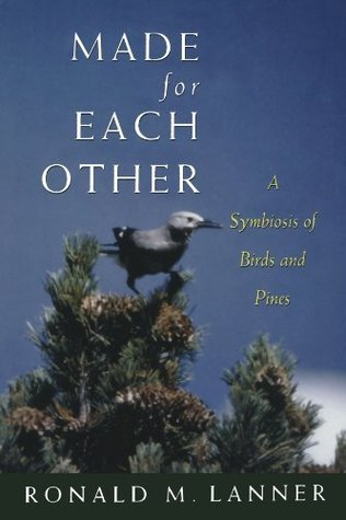 Ebook Made for Each Other: A Symbiosis of Birds and Pines by Ronald M. Lanner DOC!