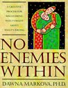 No Enemies Within: A Creative Process for Discovering What's Right about What's Wrong
