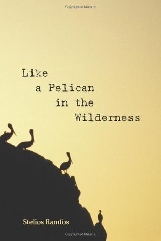 Like a Pelican in the Wilderness: Reflections on the Sayings of the Desert Fathers