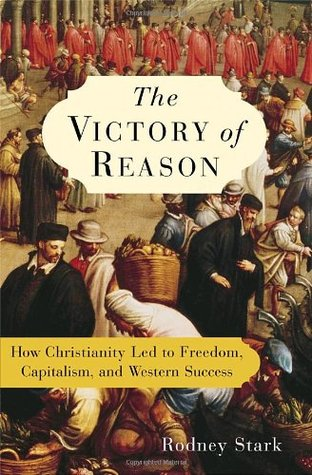 The victory of reason how christianity led to freedom capitalism 994697 fandeluxe Choice Image