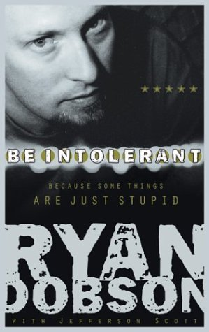 Be Intolerant by Ryan Dobson