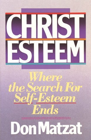 Christ Esteem by Don Matzat