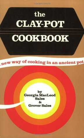 Clay-Pot Cookbook by Georgia Sales