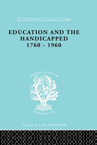 Education and the Handicapped 1760 - 1960: 219