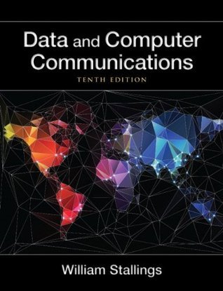 Data and Computer Communications (William Stallings Books on Computer and Data Communications)