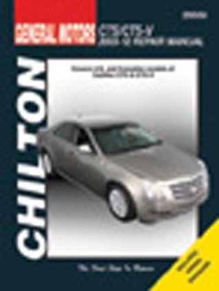 Chilton General Motors CTS/CTS-V 2003-12 Repair Manual