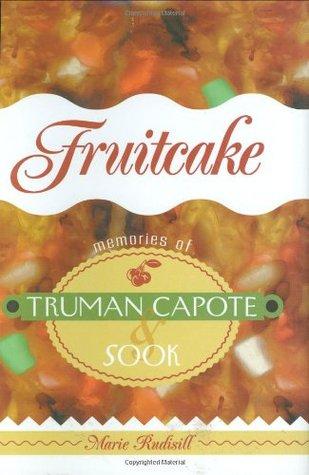 Fruitcake : Memories of Truman Capote and Sook