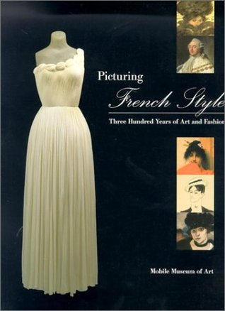 Picturing French Style: Three Hundred Years of Art and Fashion