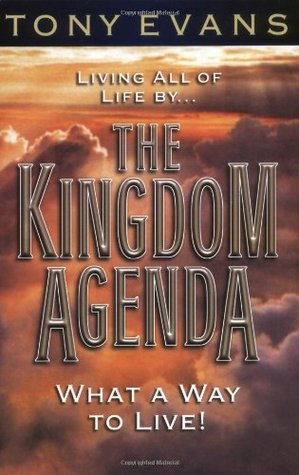 The Kingdom Agenda by Tony Evans