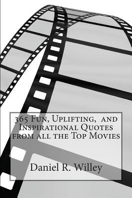 365 Fun, Uplifting, and Inspirational Quotes from All the Top Movies