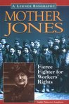 Mother Jones: Fierce Fighter for Workers' Rights
