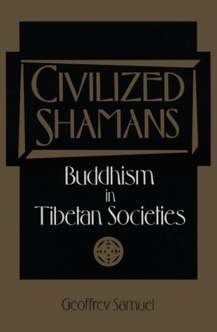 Civilized Shamans by Geoffrey Samuel