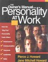 The Owner's Manual for Personality at Work: How the Big Five Personality Traits Affect Your Performance, Communication, Teamwork, Leadership, and Sales