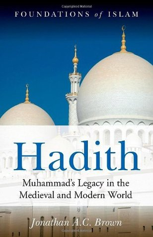 hadith-muhammad-s-legacy-in-the-medieval-and-modern-world-foundations-of-islam