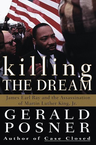 Killing The Dream James Earl Ray And The Assassination Of Martin