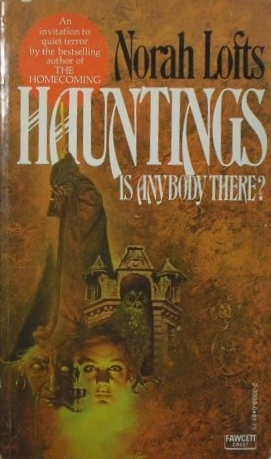Hauntings: Is There Anybody There?
